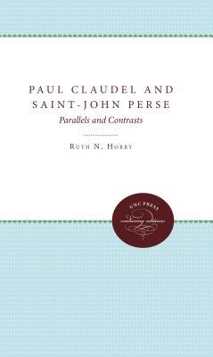 Paul Claudel and Saint-John Perse: Parallels and Contrasts,