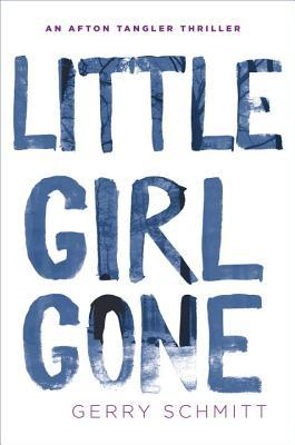 Little Girl Gone (An Afton Tangler Thriller #1)