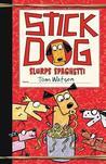 Stick Dog Slurps Spaghetti (Stick Dog, #6)