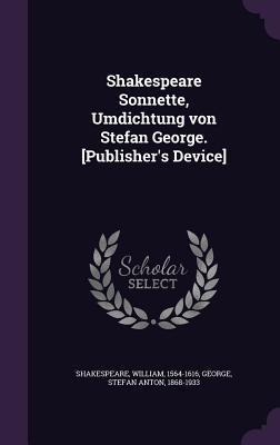 Sonnette, Umdichtung Von Stefan George. [Publisher's Device]