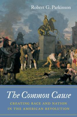 The Common Cause by Robert G. Parkinson
