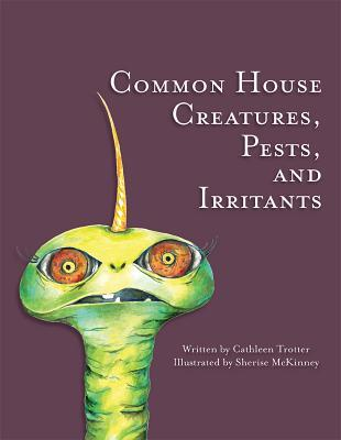 Common House Creatures, Pests, and Irritants