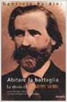Abitare la battaglia: La storia di Giuseppe Verdi