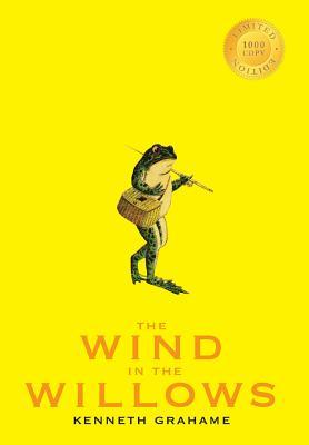 The Wind in the Willows (1000 Copy Limited Edition)