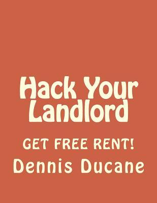 Hack Your Landlord: How to Get Thousands of Dollars of FREE RENT When Renting Your Next Apartment