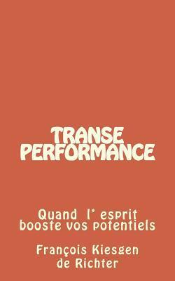 Transe Performance: Quand L Esprit Booste Vos Potentiels