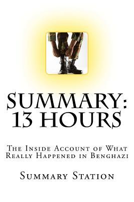 Summary: 13 Hours: The Inside Account of What Really Happened in Benghazi