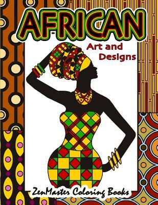 African Art and Designs: Adult Coloring book full of artwork and designs inspired by Africa