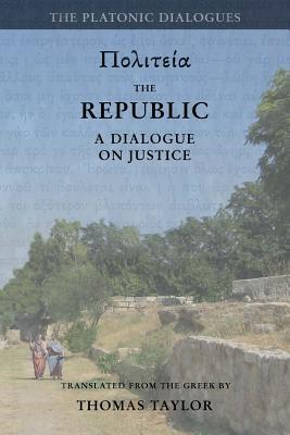 Plato: The Republic: A Dialogue Concerning Justice