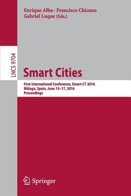 smart-cities-first-international-conference-smart-ct-2016-malaga-spain-june-15-17-2016-proceedings