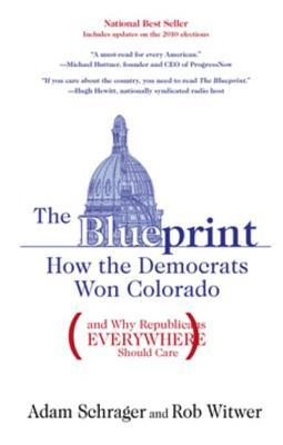 The blueprint how the democrats won colorado by adam schrager malvernweather Choice Image