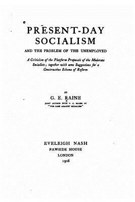 Present-Day Socialism, and the Problem of the Unemployed
