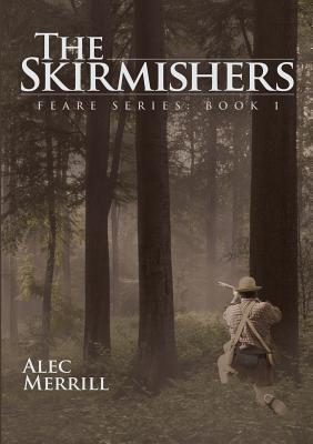 The Skirmishers: Feare Series: Book 1