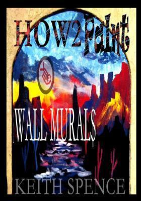 How2 Paint Wall Mural$: How2 Paint Art