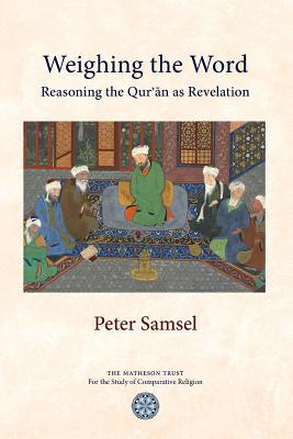 Weighing the Word: Reasoning the Qur'an as Revelation