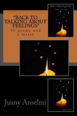 back to talking about feelings: 95 poems and a letter
