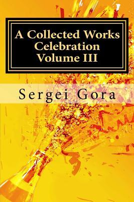 A Collected Works Celebration Volume III