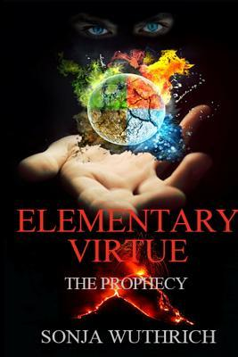 Elementary Virtue: The Prophecy