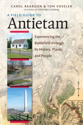 Free download A Field Guide to Antietam: Experiencing the Battlefield Through Its History, Places, and People PDF