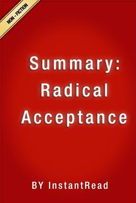 Summary: Radical Acceptance: Embracing Your Life with the Heart of a Buddha