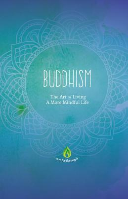 Buddhism: The Art of Living A More Mindful Life