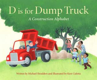 D Is for Dump Truck: A Construction Alphabet
