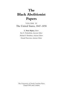 The Black Abolitionist Papers: Vol. IV: The United States, 1847-1858