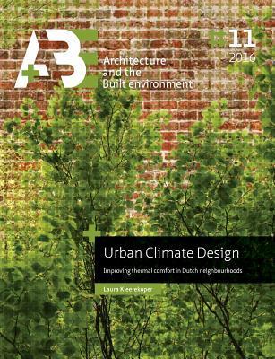 Urban Climate Design: Improving Thermal Comfort in Dutch Neighbourhoods