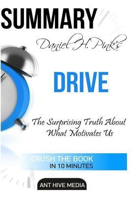 Daniel H.Pink's Drive: The Surprising Truth about What Motivates Us Summary