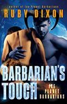 Barbarian's Touch (Ice Planet Barbarians, #7)