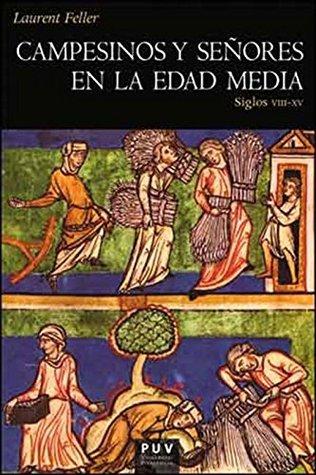 Campesinos y señores en la Edad Media: Siglos VIII al XV