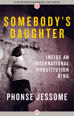 Somebodys Daughter: Inside an International Prostitution Ring EPUB