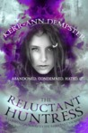 The Reluctant Huntress(The Aramithians, #2)
