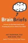 Brain Briefs: Answers to the Most (and Least) Pressing Questions about Your Mind