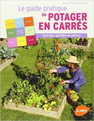 Le Guide pratique du potager en carrés por Anne-Marie Nageleisen