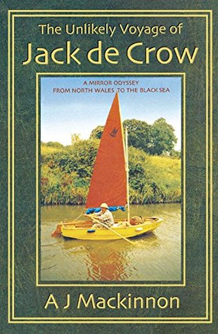 the-unlikely-voyage-of-jack-de-crow-a-mirror-odyssey-from-north-wales-to-the-black-sea