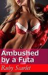 Ambushed by a Futa: (Sissy, Futa-on-Male, Femdom, Semi-Transformation, College)