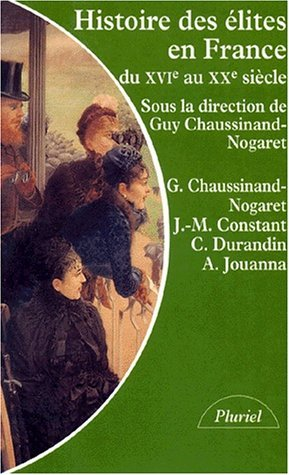 Histoire des elites en France, 16eme-20eme siecles