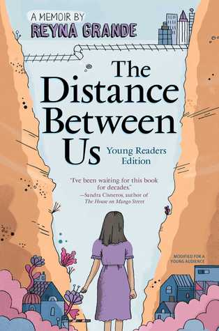 The Distance Between Us Young Readers Edition By Reyna Grande