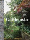 Gardenista: A Manual for Modern Outdoor Living