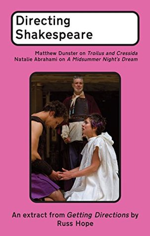 Directing Shakespeare: Matthew Dunster on Troilus and Cressida; Natalie Abrahami on A Midsummer Night's Dream