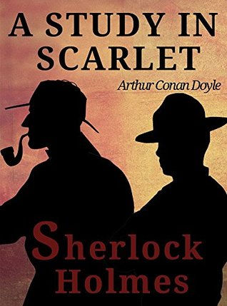 A Study in Scarlet (Sherlock Holmes #1)