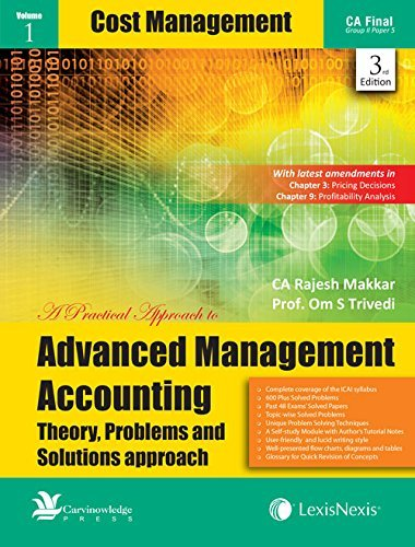 A Practical Approach to Advanced Management Accounting - Theory, Problems and Solutions Approach (Cost Management, Operations Research and Theory) [For CA Final Group II Paper 5] (Set of 3 Vols)
