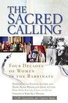 The Sacred Calling: Four Decades of Women in the Rabbinate