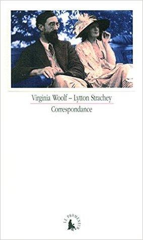 Virginia Woolf - Lytton Strachey : Correspondance