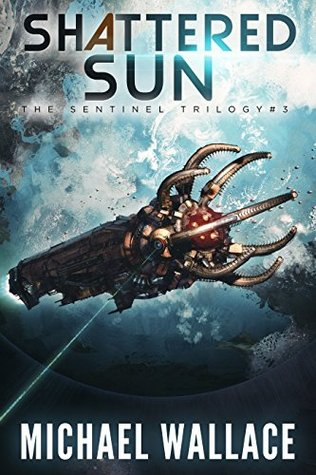 Shattered Sun (The Sentinel Trilogy, #3)