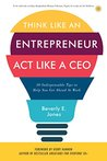 Book cover for Think Like an Entrepreneur, Act Like a CEO