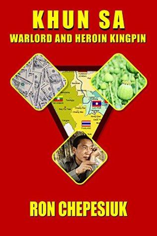 KHUN SA WARLORD AND HEROIN KINGPIN