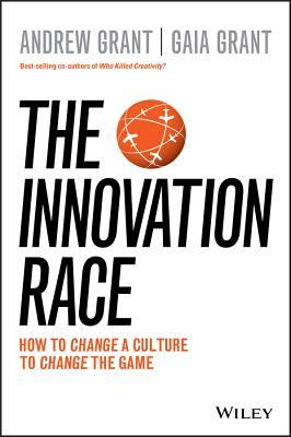 The Innovation Race: How to Change a Culture to Change the Game