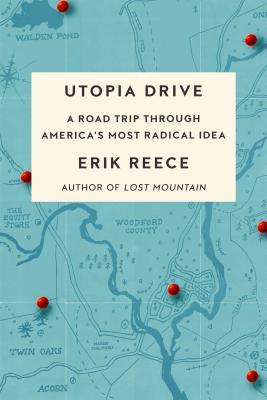 Utopia Drive: A Road Trip Through America's Most Radical Idea